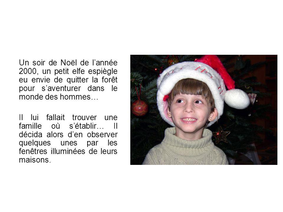 Un soir de Noël de l'année 2000, un petit elfe espiègle eu envie de quitter la forêt pour s'aventurer dans le monde des hommes…