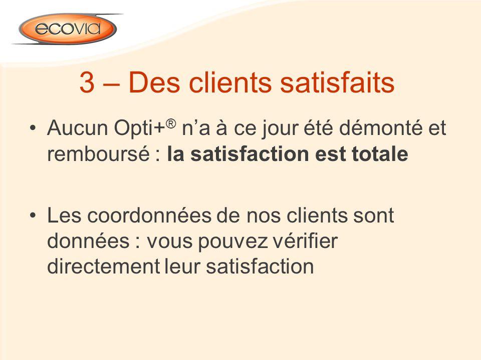3 – Des clients satisfaits