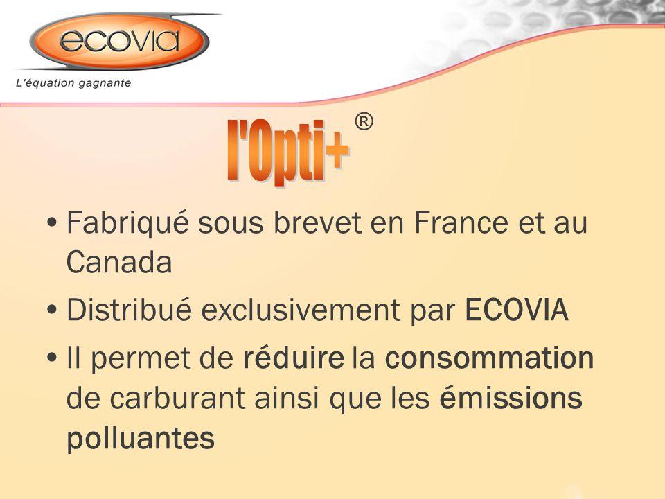 ® l Opti+ Fabriqué sous brevet en France et au Canada