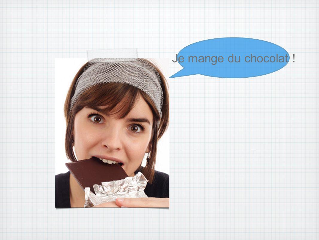 Je mange du chocolat !