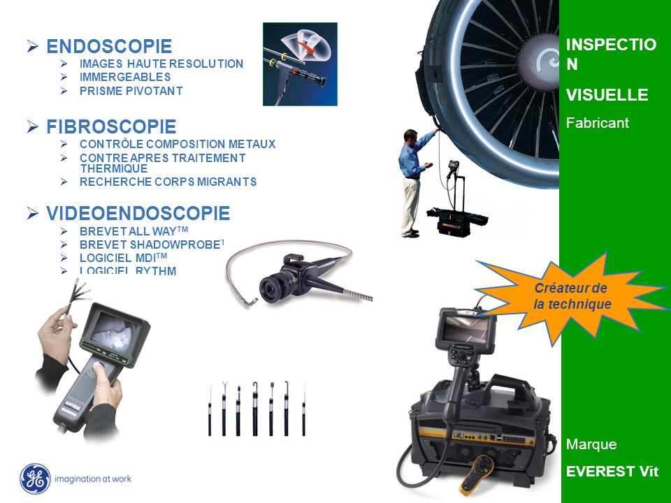 ENDOSCOPIE FIBROSCOPIE VIDEOENDOSCOPIE INSPECTION VISUELLE Fabricant
