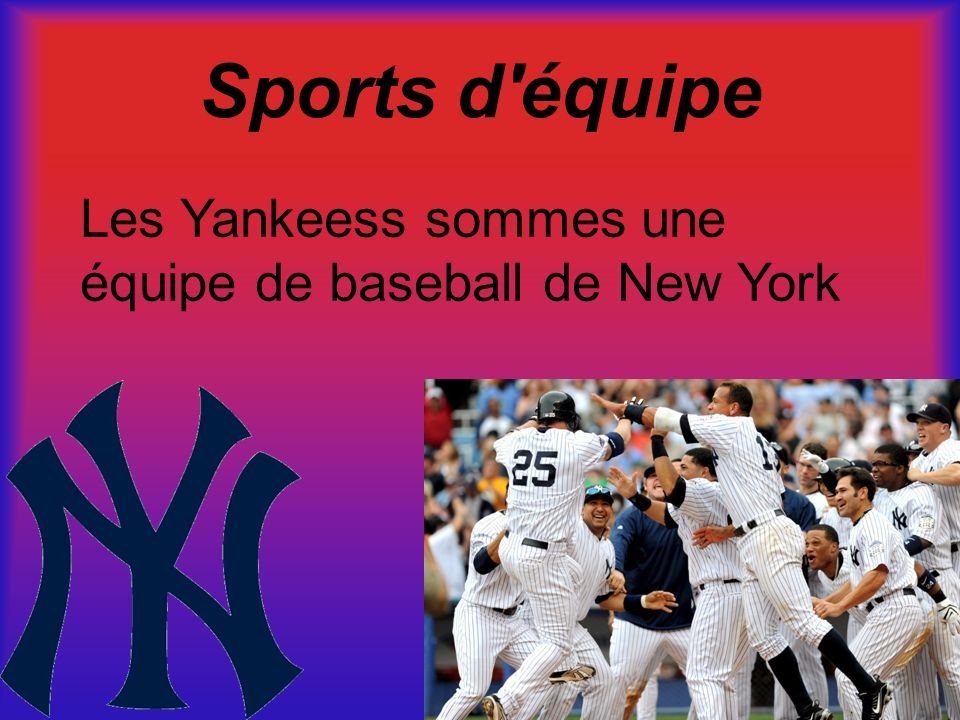 Sports d équipe Les Yankeess sommes une équipe de baseball de New York