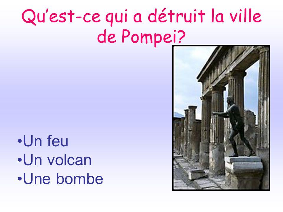 Qu'est-ce qui a détruit la ville de Pompei