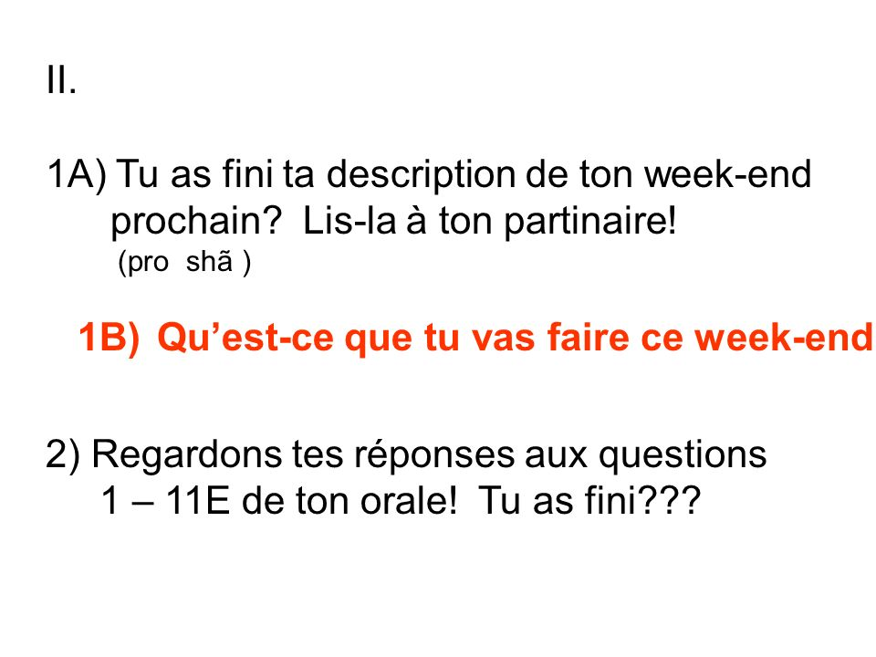 1A) Tu as fini ta description de ton week-end