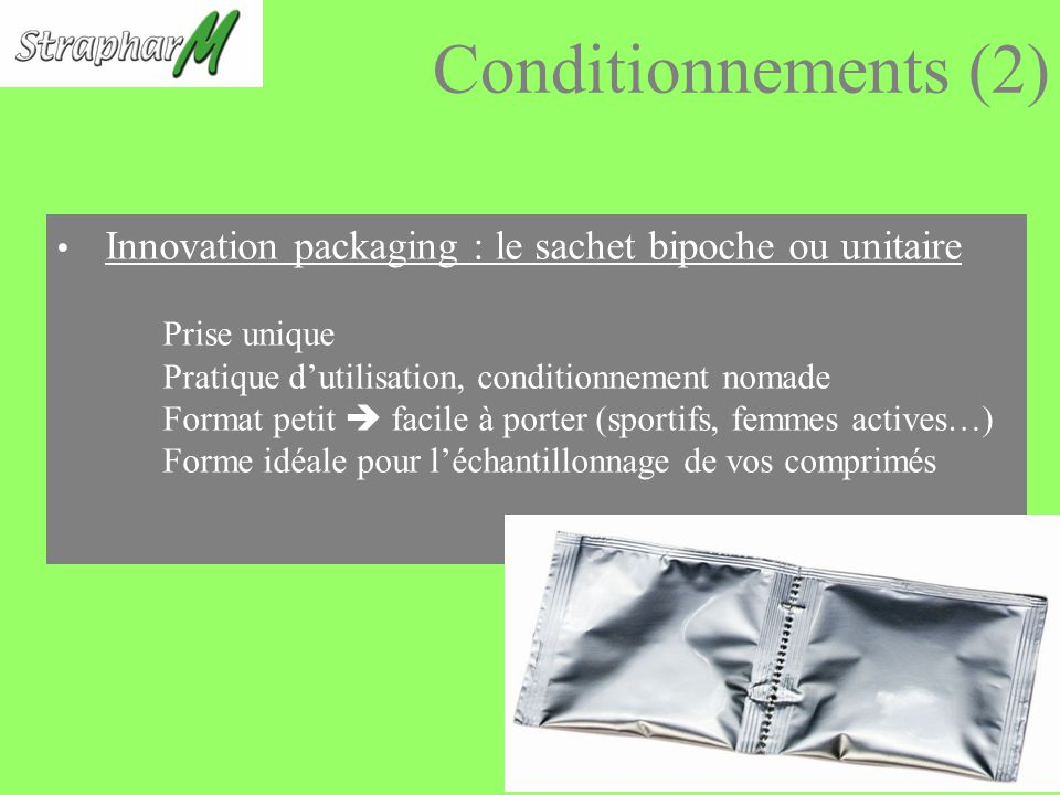 Conditionnements (2) Innovation packaging : le sachet bipoche ou unitaire. Prise unique. Pratique d'utilisation, conditionnement nomade.