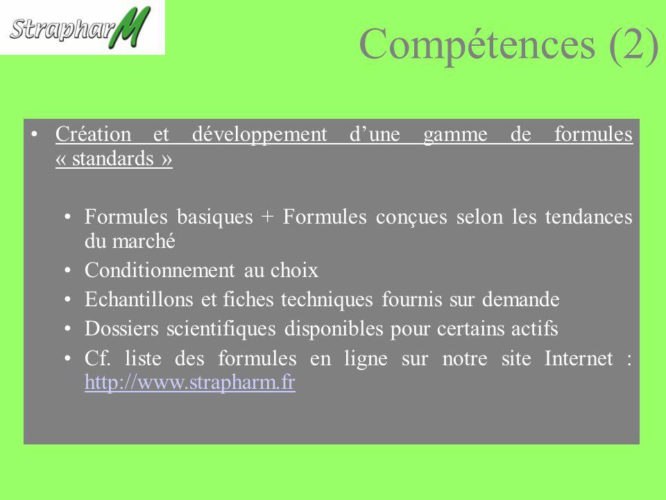 Compétences (2) Création et développement d'une gamme de formules « standards » Formules basiques + Formules conçues selon les tendances du marché.