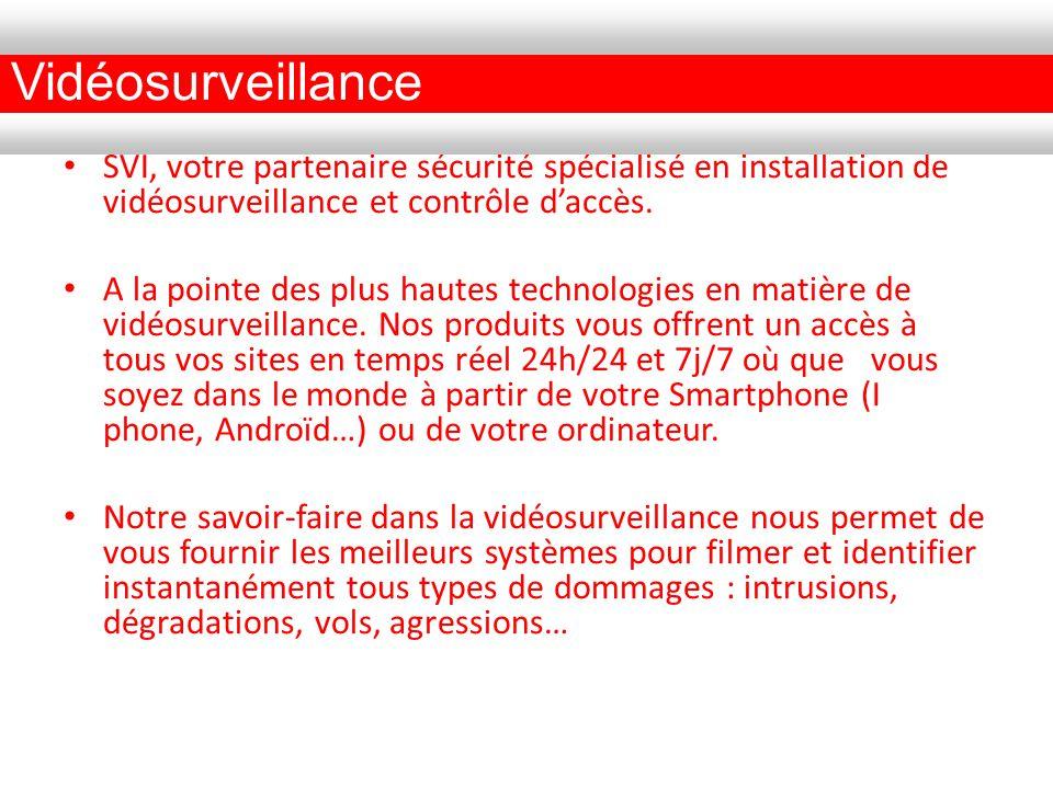 Vidéosurveillance SVI, votre partenaire sécurité spécialisé en installation de vidéosurveillance et contrôle d'accès.
