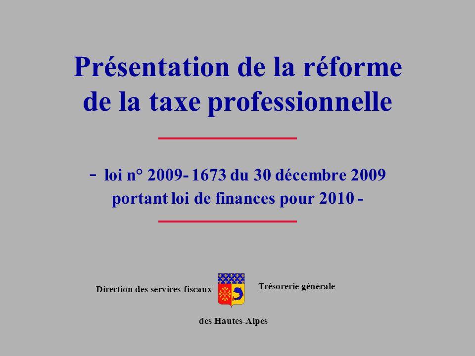 Présentation de la réforme de la taxe professionnelle - loi n° 2009- 1673 du 30 décembre 2009 portant loi de finances pour 2010 -