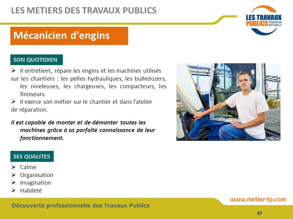 Mécanicien d'engins LES METIERS DES TRAVAUX PUBLICS SON QUOTIDIEN
