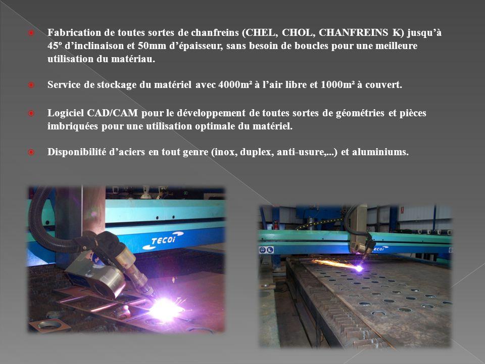 Fabrication de toutes sortes de chanfreins (CHEL, CHOL, CHANFREINS K) jusqu'à 45º d'inclinaison et 50mm d'épaisseur, sans besoin de boucles pour une meilleure utilisation du matériau.