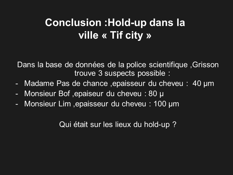 Conclusion :Hold-up dans la ville « Tif city »