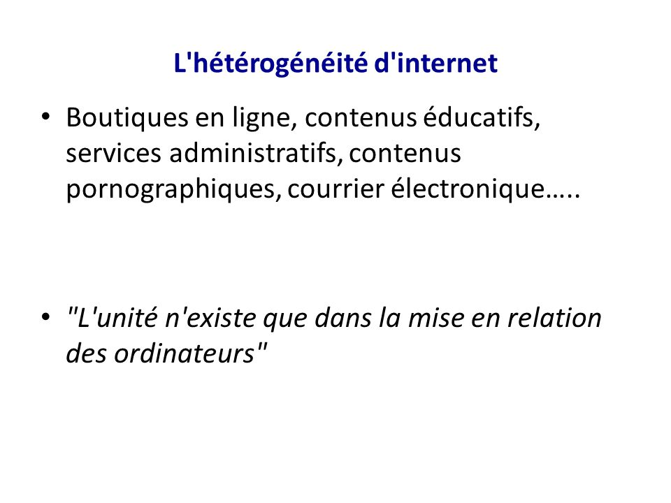L hétérogénéité d internet