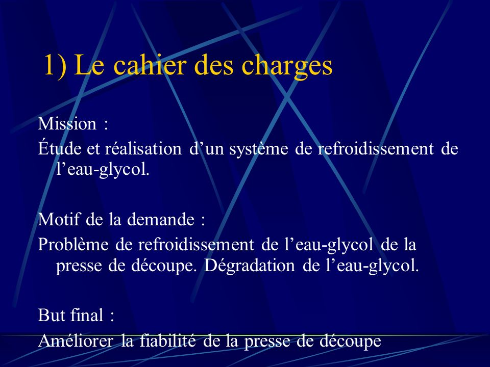 1) Le cahier des charges Mission :