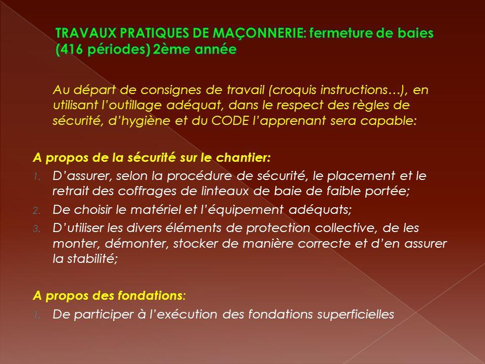 TRAVAUX PRATIQUES DE MAÇONNERIE: fermeture de baies (416 périodes) 2ème année