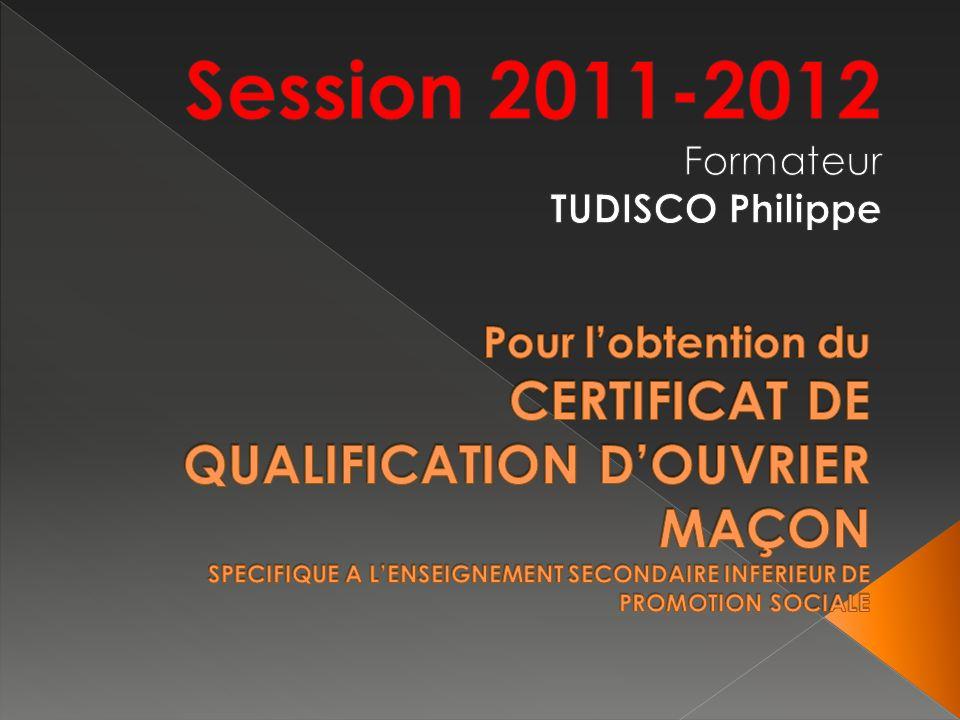 Session 2011-2012 Formateur TUDISCO Philippe