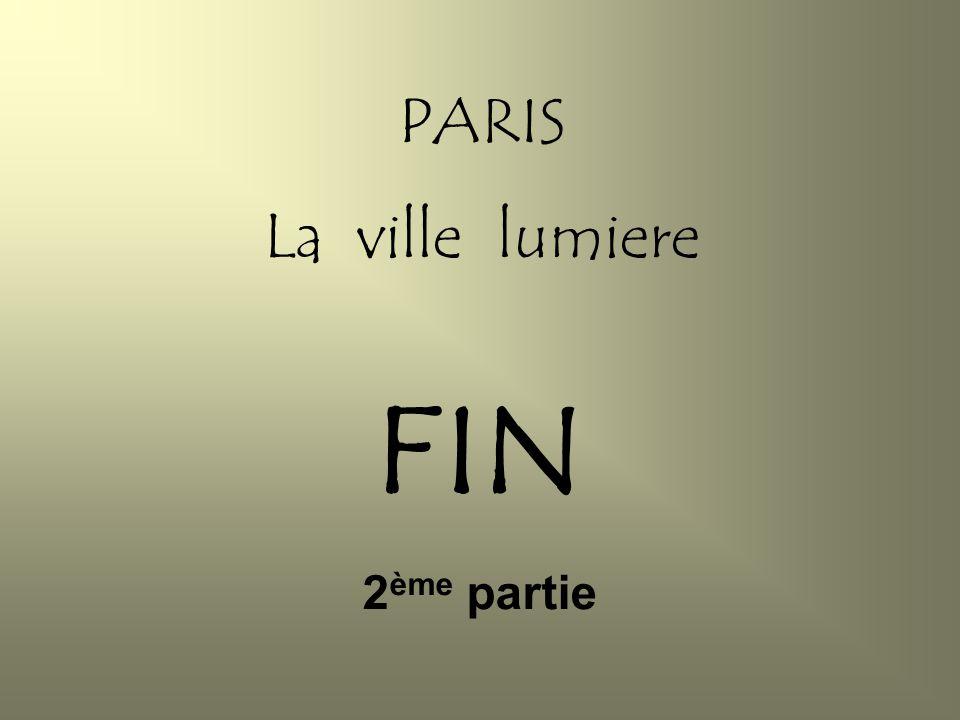 PARIS La ville lumiere FIN 2ème partie