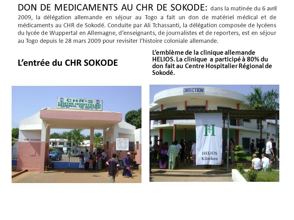 DON DE MEDICAMENTS AU CHR DE SOKODE: dans la matinée du 6 avril 2009, la délégation allemande en séjour au Togo a fait un don de matériel médical et de médicaments au CHR de Sokodé. Conduite par Ali Tchassanti, la délégation composée de lycéens du lycée de Wuppertal en Allemagne, d'enseignants, de journalistes et de reporters, est en séjour au Togo depuis le 28 mars 2009 pour revisiter l'histoire coloniale allemande.