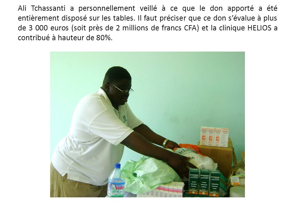 Ali Tchassanti a personnellement veillé à ce que le don apporté a été entièrement disposé sur les tables.
