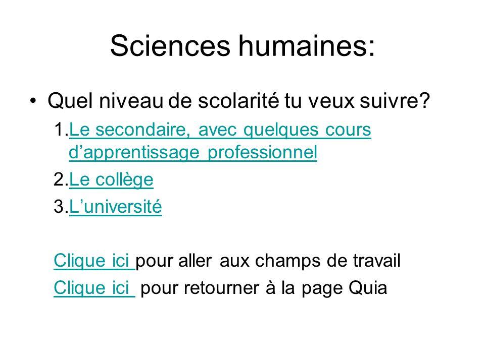 Sciences humaines: Quel niveau de scolarité tu veux suivre