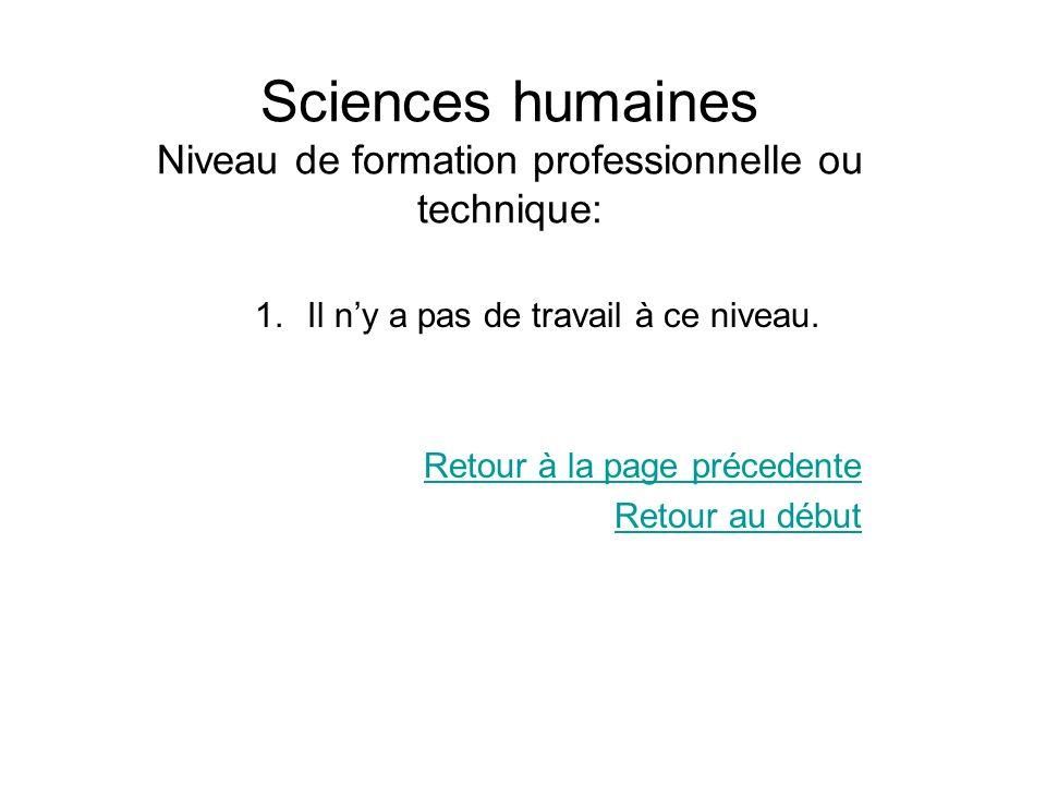 Sciences humaines Niveau de formation professionnelle ou technique: