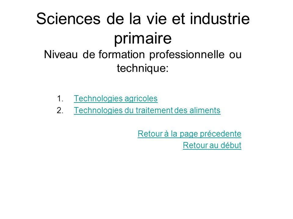 Sciences de la vie et industrie primaire Niveau de formation professionnelle ou technique: