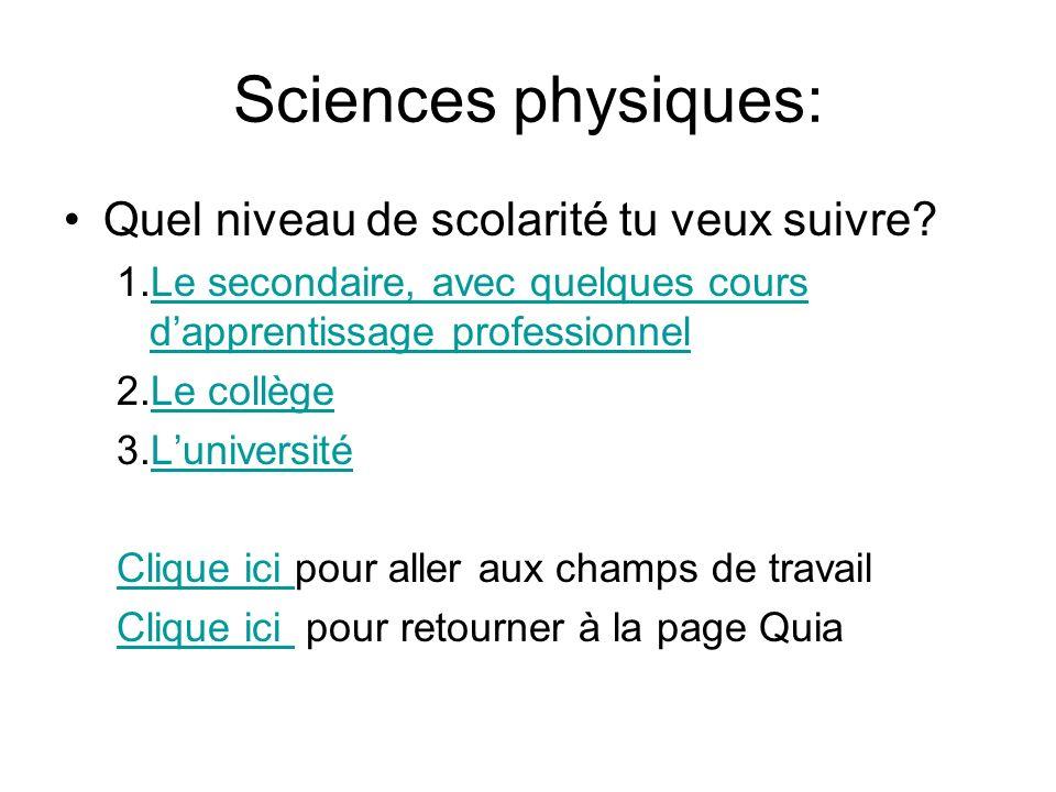 Sciences physiques: Quel niveau de scolarité tu veux suivre