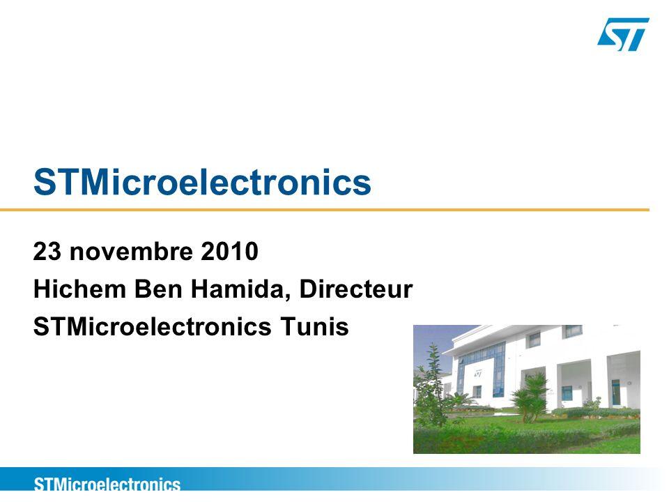 23 novembre 2010 Hichem Ben Hamida, Directeur STMicroelectronics Tunis