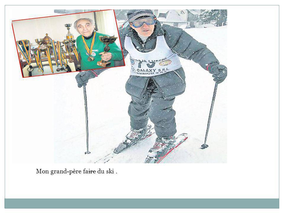 Mon grand-père faire du ski .