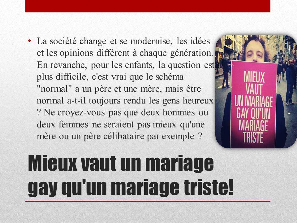 Mieux vaut un mariage gay qu un mariage triste!