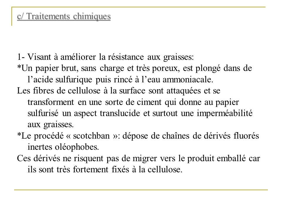 c/ Traitements chimiques