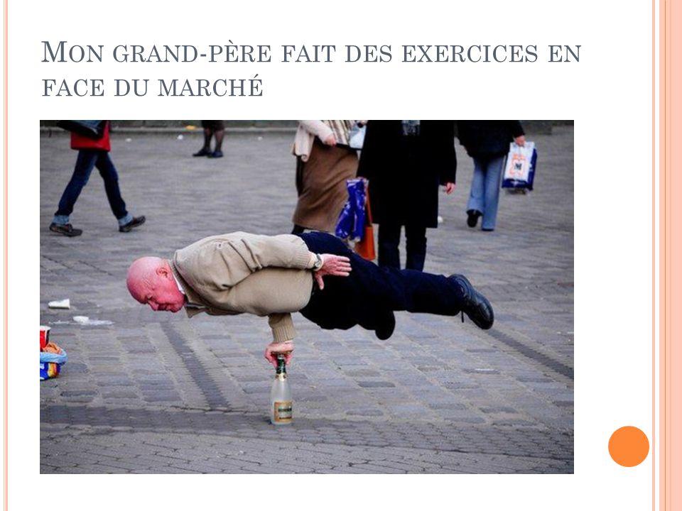 Mon grand-père fait des exercices en face du marché