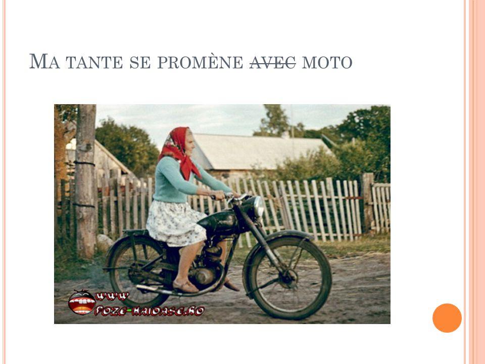 Ma tante se promène avec moto