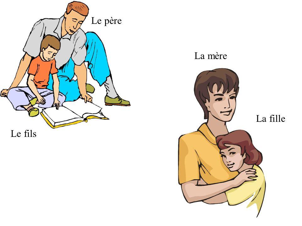 Le père La mère La fille Le fils