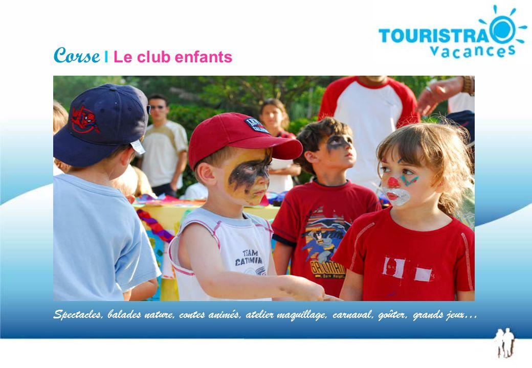 Corse I Le club enfants Spectacles, balades nature, contes animés, atelier maquillage, carnaval, goûter, grands jeux…