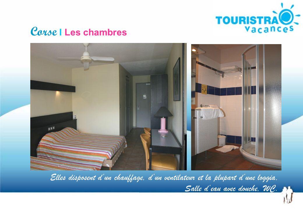 Corse I Les chambres Elles disposent d'un chauffage, d'un ventilateur et la plupart d'une loggia, Salle d'eau avec douche, WC.