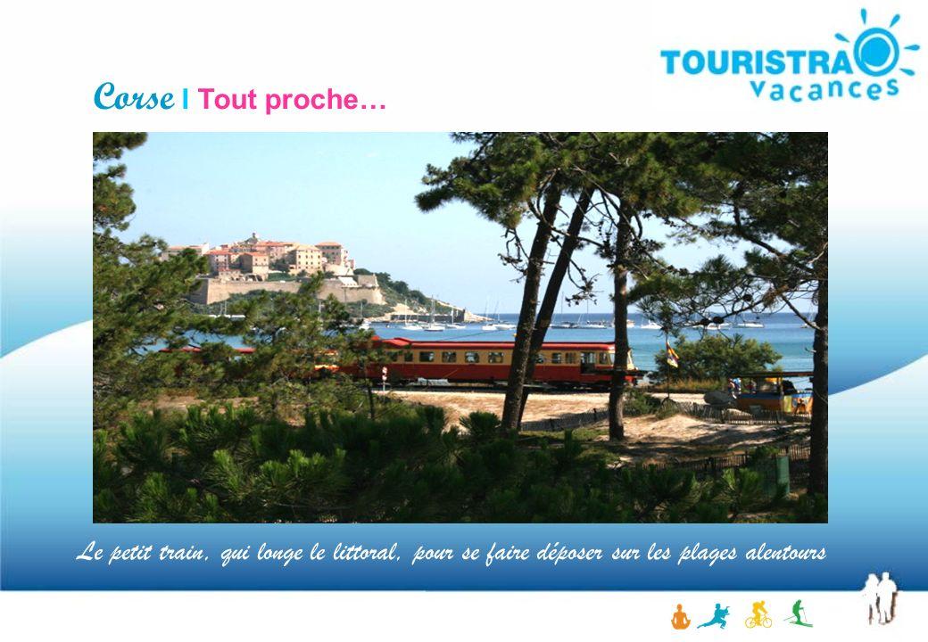 Corse I Tout proche… Le petit train, qui longe le littoral, pour se faire déposer sur les plages alentours.