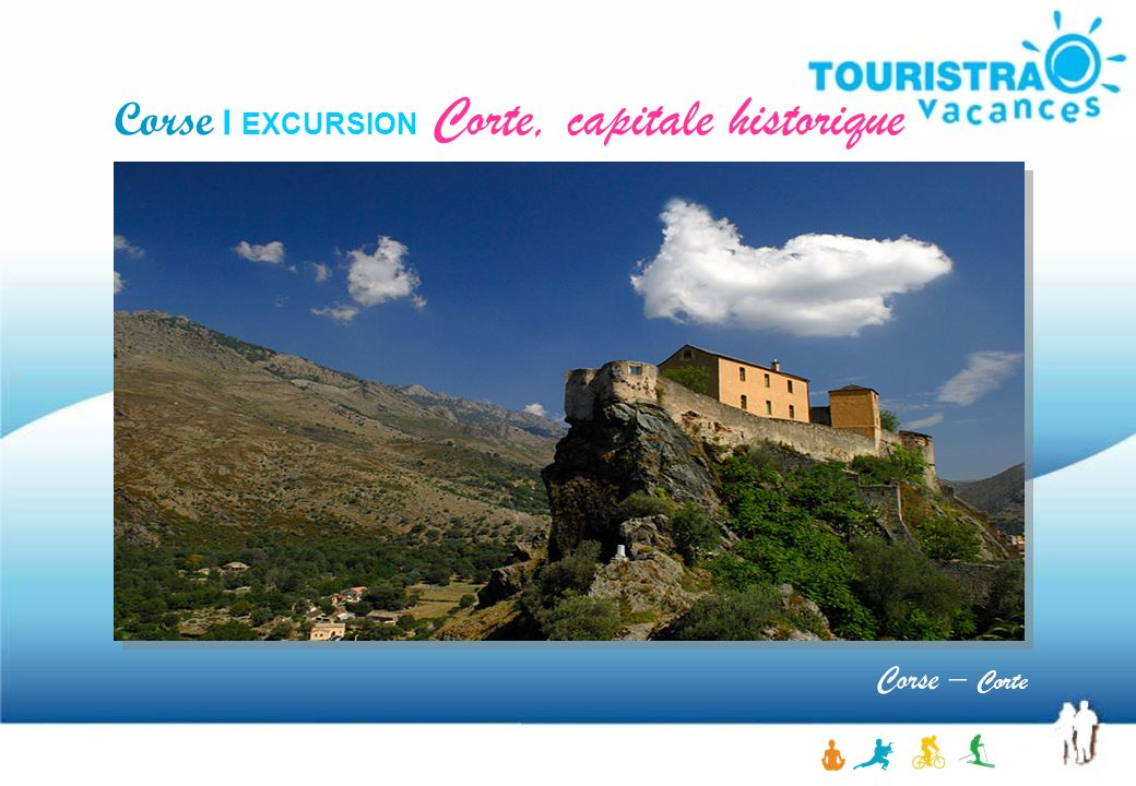 Corse I EXCURSION Corte, capitale historique