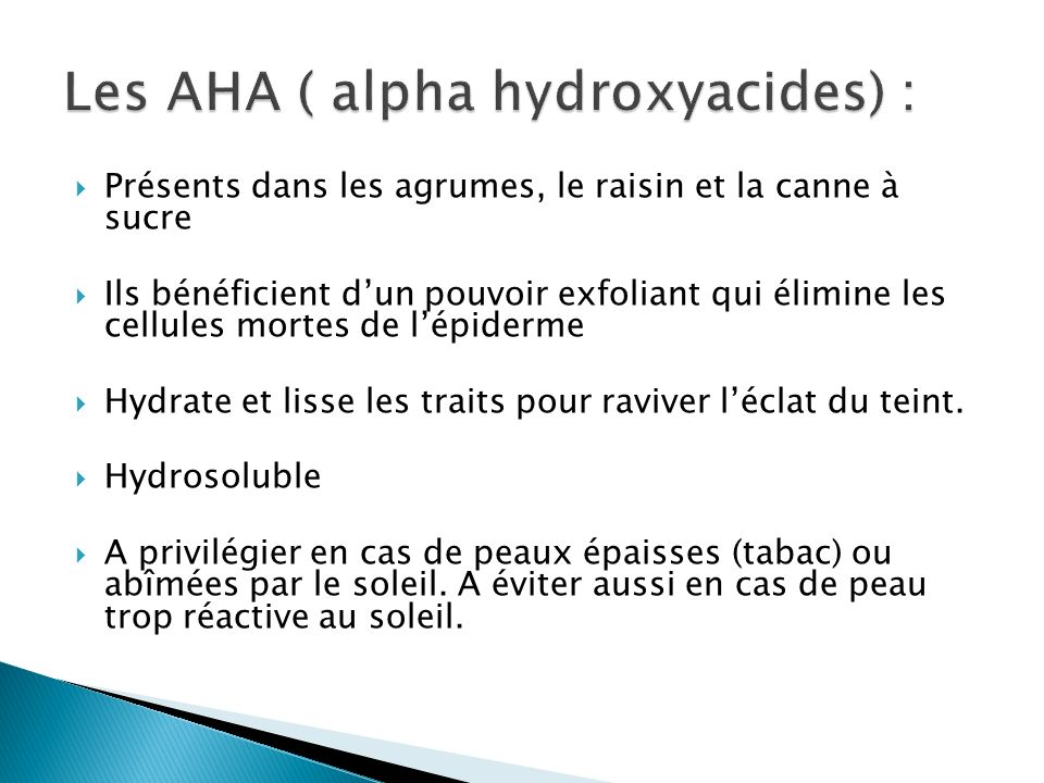 Les AHA ( alpha hydroxyacides) :