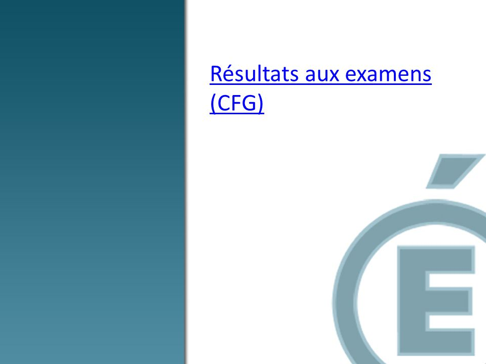 Résultats aux examens (CFG)