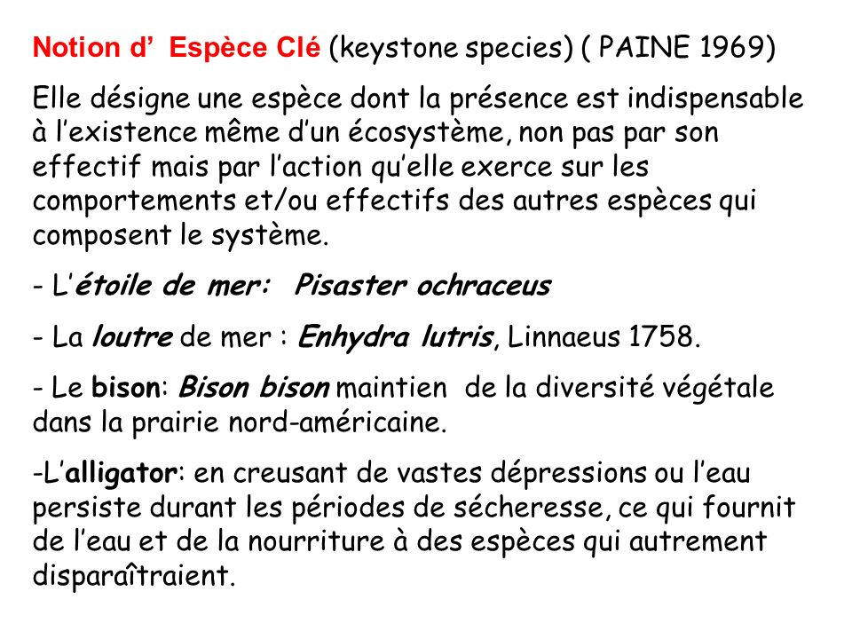 Notion d' Espèce Clé (keystone species) ( PAINE 1969)