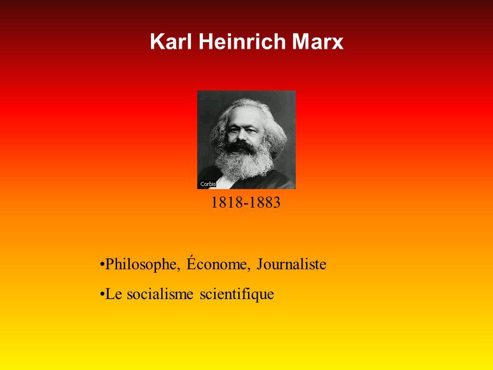 Karl Heinrich Marx 1818-1883 Philosophe, Économe, Journaliste