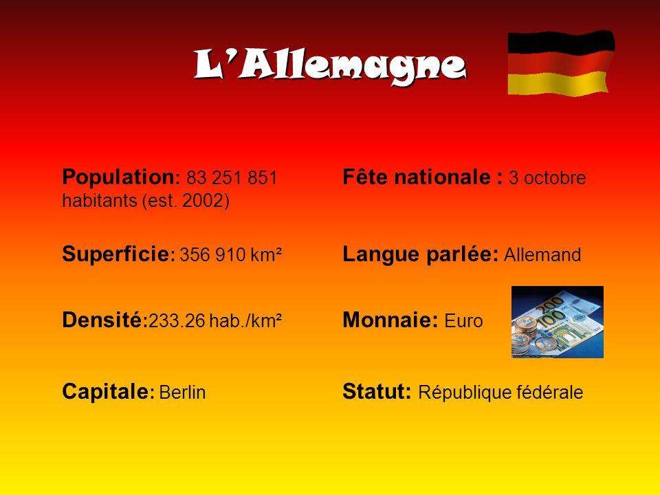 L'Allemagne Population: 83 251 851 habitants (est. 2002)