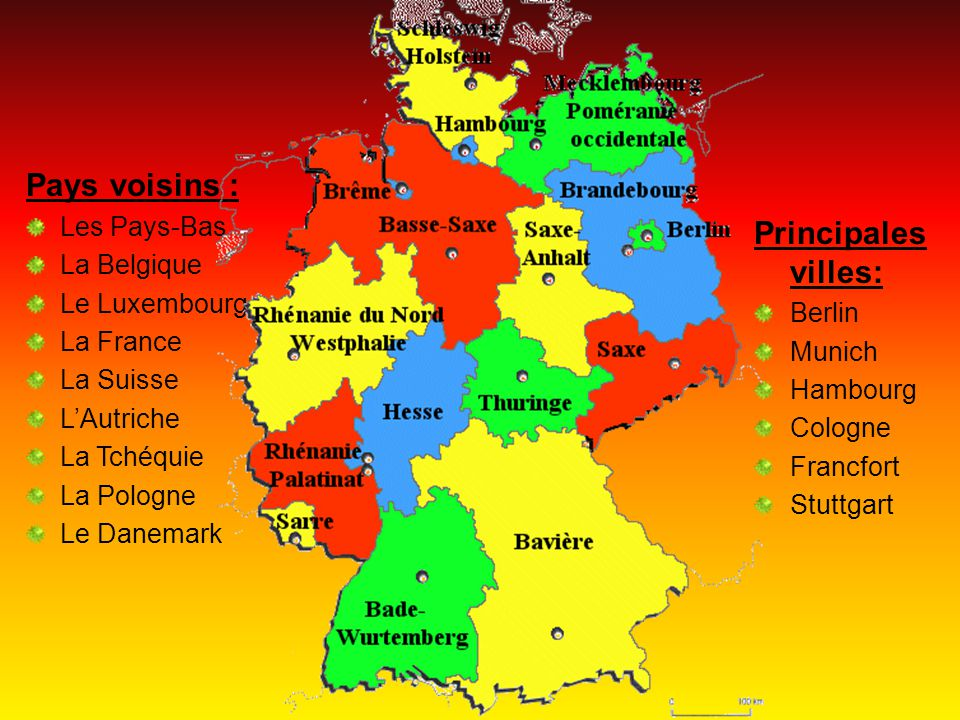 Pays voisins : Principales villes: Les Pays-Bas La Belgique
