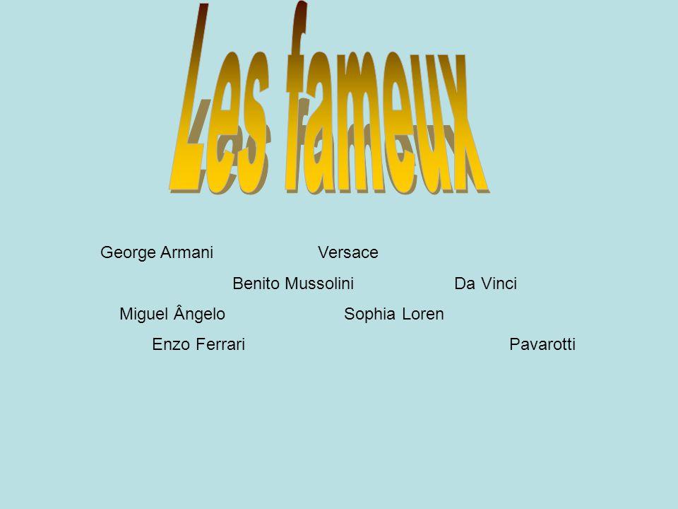 Les fameux George Armani Versace Benito Mussolini Da Vinci