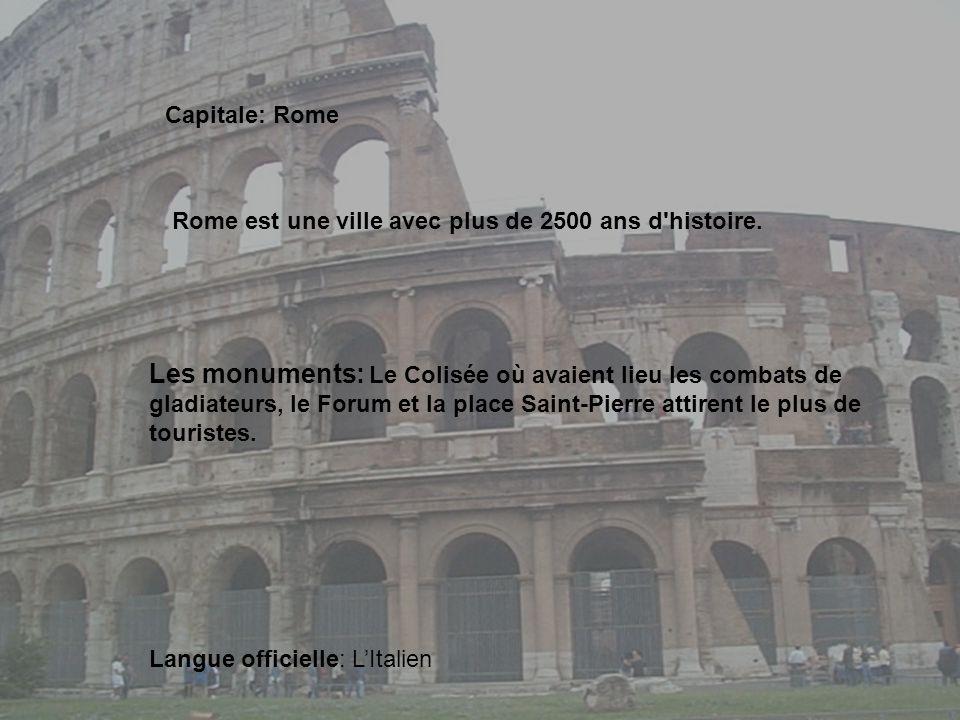 Capitale: Rome Rome est une ville avec plus de 2500 ans d histoire.