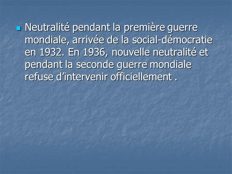 Neutralité pendant la première guerre mondiale, arrivée de la social-démocratie en 1932.