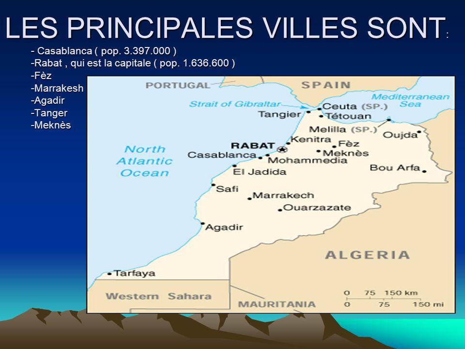 LES PRINCIPALES VILLES SONT: - Casablanca ( pop. 3. 397