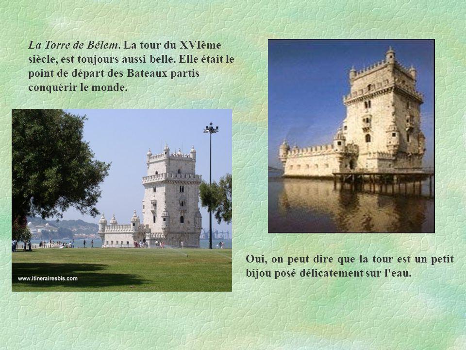 La Torre de Bélem. La tour du XVIème siècle, est toujours aussi belle