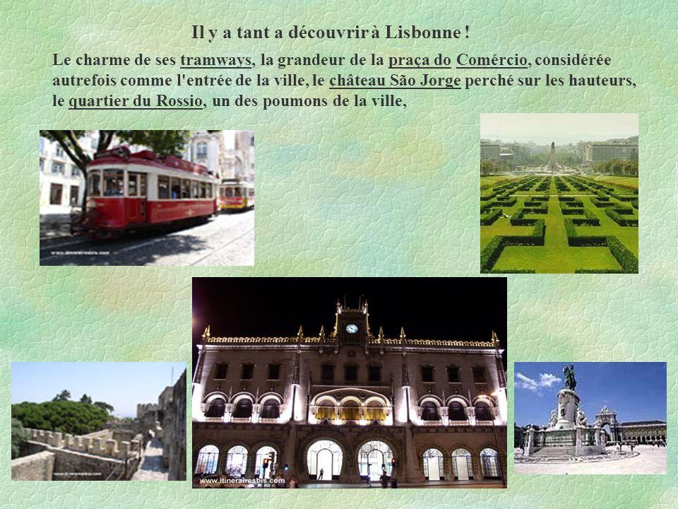 Il y a tant a découvrir à Lisbonne !