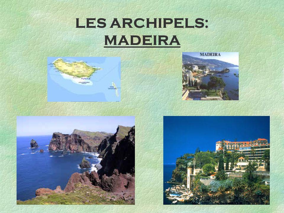 LES ARCHIPELS: MADEIRA